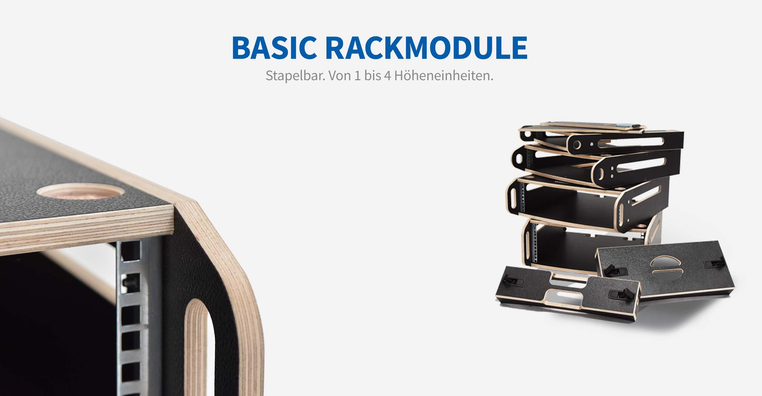 Basic Rack Module. Kombinieren Sie ihre Rack Module ganz Flexibel. Von 1 bis 4 Höheneinheiten.