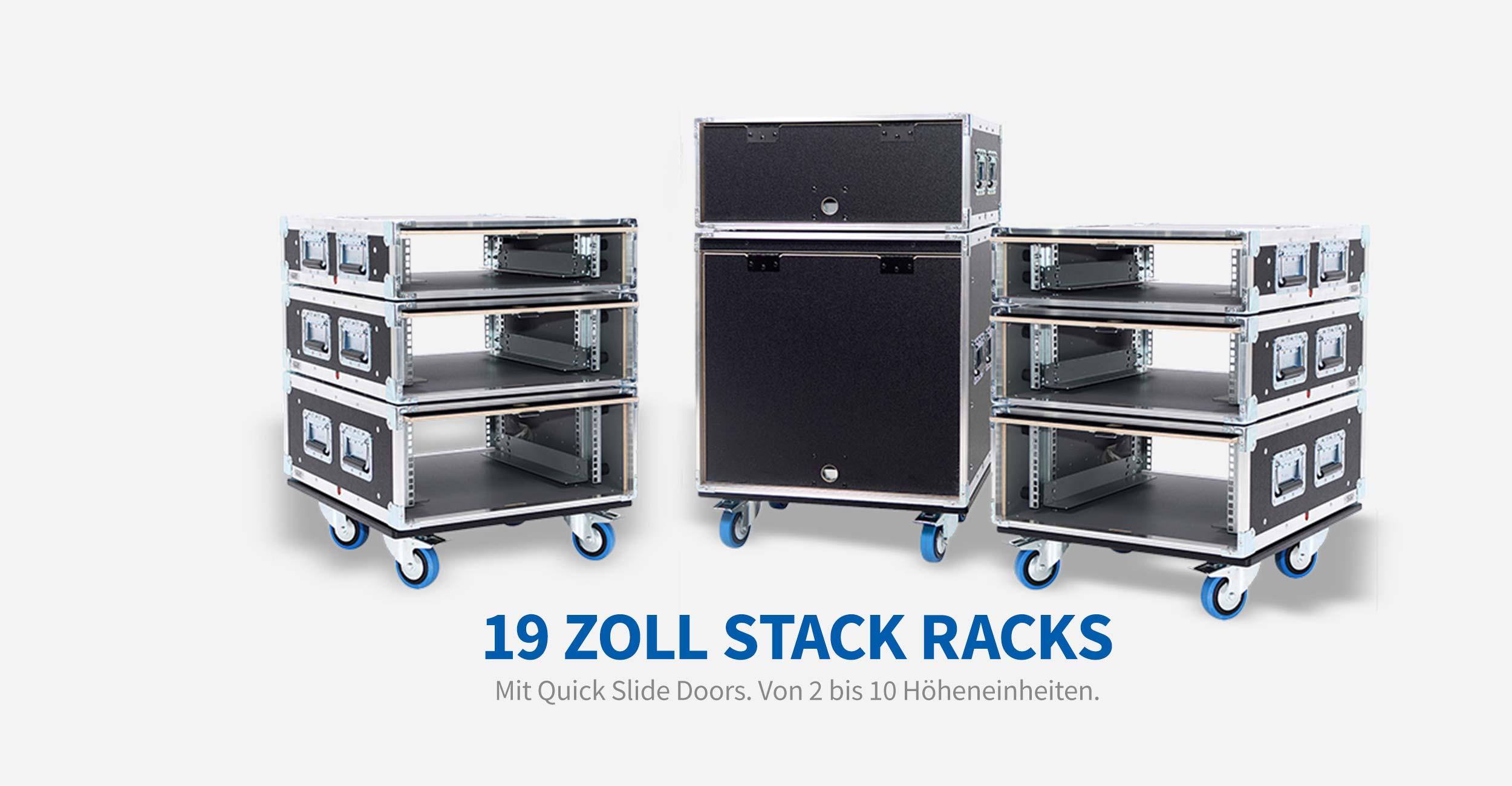19 Zoll Stack Racks mit Quick Slide Doors - von 2 bis 10 Höheneinheiten